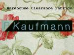 Click for Outlet Sale from P Kaufmann Fabrics Warehouse Clearance Page